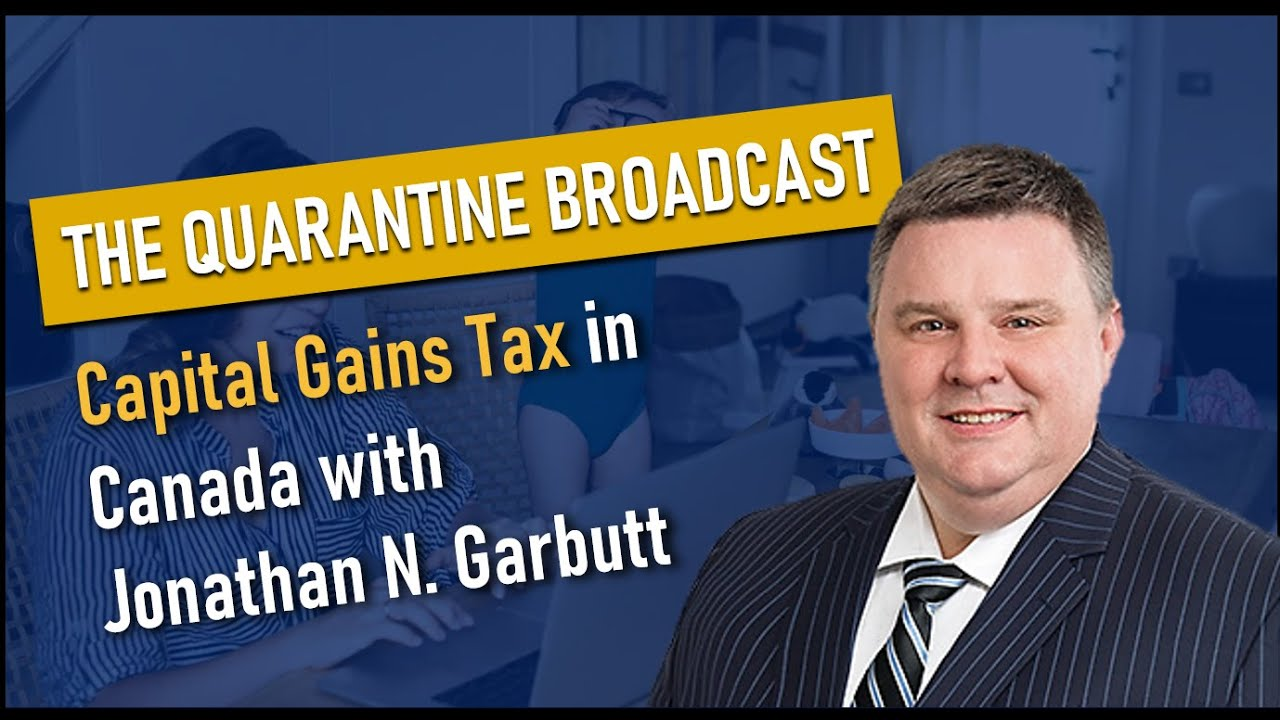 Understanding capital gains tax in Canada with Jonathan Garbutt